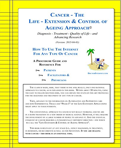 CANCER - THE LIFE-EXTENSION & CONTROL OF AGEING APPROACH ©: Diagnosis - Treatment - Quality of Life - Advancing Research ( Version: 2015-04-01 ) How To ... For Any Type Of Cancer (English Edition)