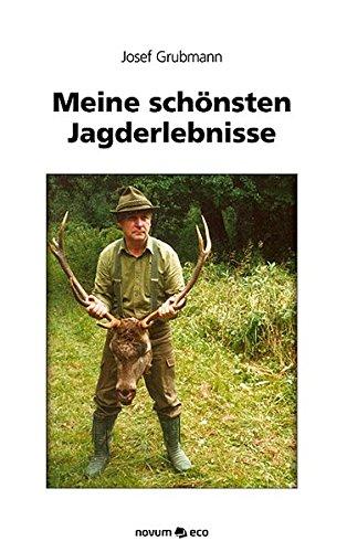 Meine Schönsten Jagderlebnisse: Jagen mit Freunden