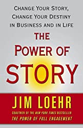 The Power of Story: Change Your Story, Change Your Destiny