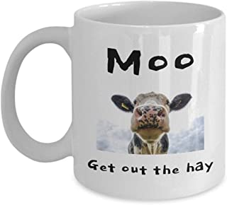 Cow Mug Moo Get Out The Hay Funny Word Play For Bovine Lovers or Farmers