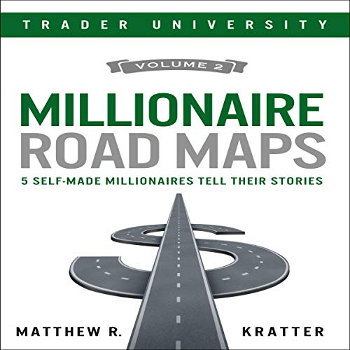 Millionaire Road Maps     5 Self-Made Millionaires Tell Their Stories              By:                                                                                                                                 Matthew R. Kratter                               Narrated by:                                                                                                                                 Mike Norgaard                      Length: 53 mins     3 ratings     Overall 4.0