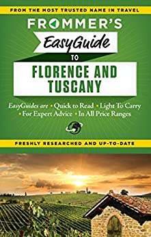 Frommer's EasyGuide to Florence and Tuscany (Easy Guides) by [Stephen Brewer, Donald Strachan]