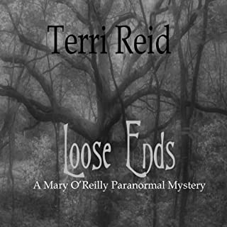 Loose Ends     A Mary O'Reilly Paranormal Mystery, Book One              By:                                                                                                                                 Terri Reid                               Narrated by:                                                                                                                                 Erin Spencer                      Length: 7 hrs and 8 mins     20 ratings     Overall 4.2
