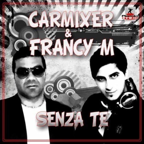Carmixer & Francy M