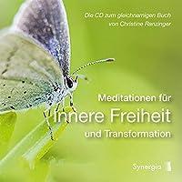 Meditationen fuer Innere Freiheit und Transformation: Die CD zum gleichnamigen Buch