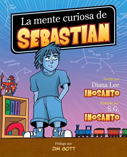La mente curiosa de SEBASTIÁN (Spanish Edition)