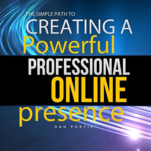 The Simple Path to Creating a Powerful, Professional Online Presence audiobook cover art