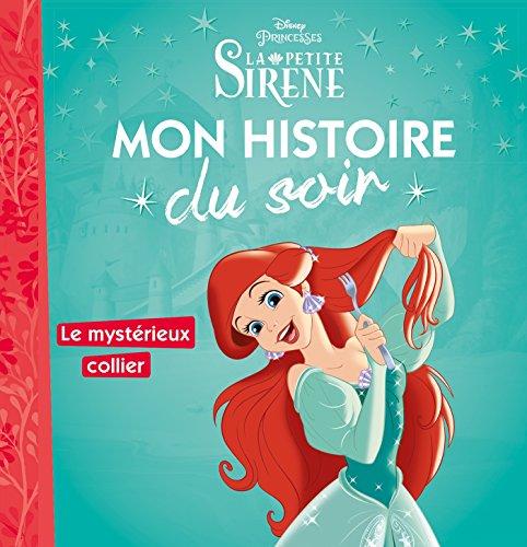 LA PETITE SIRÈNE - Mon Histoire du Soir - Ariel et le mysterieux collier - Disney Princesses