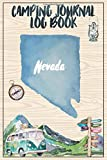 Camping Journal Logbook, Nevada: The Ultimate Campground RV Travel Log Book for Logging Family Adventures and trips at campgrounds and campsites (6 x9) 145 Guided Pages