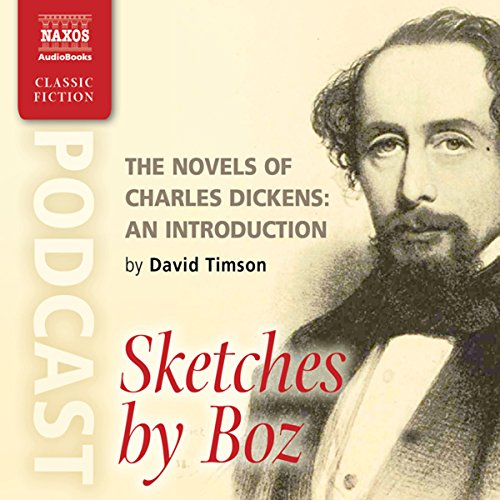 The Novels of Charles Dickens: An Introduction by David Timson to Sketches by Boz audiobook cover art