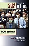 SARS in China: Prelude to Pandemic? - Arthur Kleinman