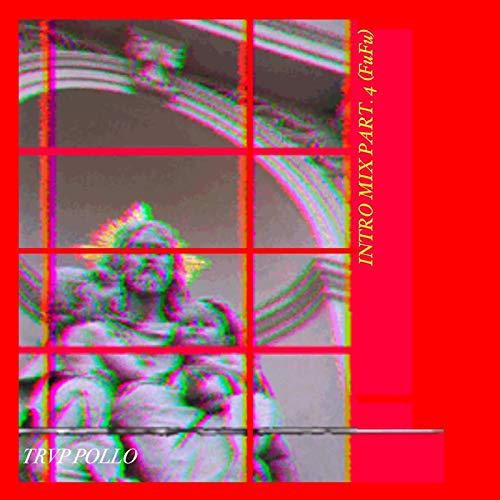 Intro Mix, Pt. 4 (FuFu) [Explicit]