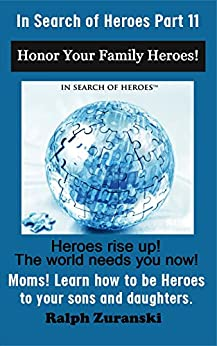 """In Search Of Heroes Training Program For Christian Moms Part 11 Organized Planning: Learn How To Be A Hero To Your Kids By Sharing The Amazing Wisdom Of ... On """"Think And Grow Rich"""" By Napoleon Hill) by [Ralph Zuranski]"""