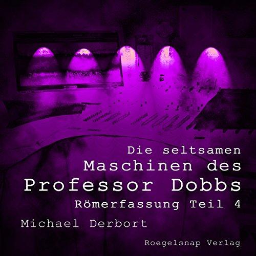 Römerfassung - Die seltsamen Maschinen des Professor Dobbs 4 Titelbild