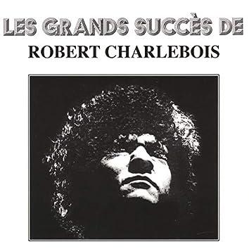 Les grands succès de Robert Charlebois