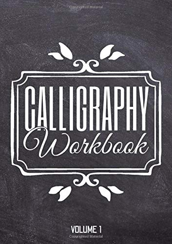 Calligraphy Workbook Volume 1: Calligraphy and Hand-Lettering Exercise Workbook with 10 Alphabets - Hand Lettering Handbook Book for Beginners and Adults