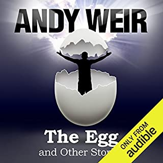 The Egg and Other Stories                   Auteur(s):                                                                                                                                 Andy Weir                               Narrateur(s):                                                                                                                                 R. C. Bray,                                                                                        Jonathan Davis,                                                                                        Christy Romano                      Durée: 1 h et 17 min     56 évaluations     Au global 4,3