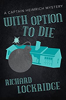 With Option to Die (The Captain Heimrich Mysteries) by [Richard Lockridge]