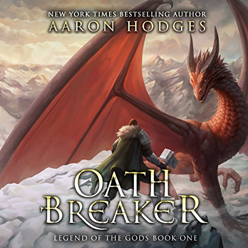 Oathbreaker     Legend of the Gods, Volume 1              By:                                                                                                                                 Aaron Hodges                               Narrated by:                                                                                                                                 David Stifel                      Length: 8 hrs and 45 mins     1 rating     Overall 4.0