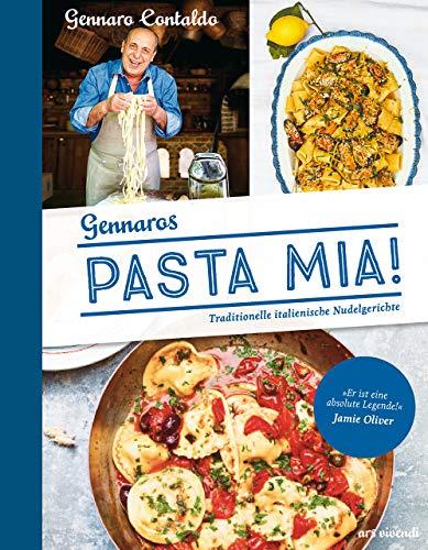 Pasta Mia!: Traditionelle italienische Nudelgerichte