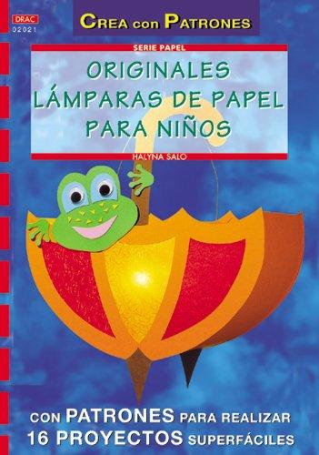Serie Papel nº 21. ORIGINALES LÁMPARAS DE PAPEL PARA NIÑOS (Cp Serie Papel (drac))