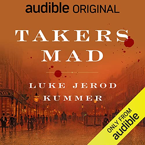 Takers Mad Audiobook By Luke Jerod Kummer cover art