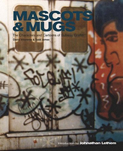 Mascots & Mugs: The Characters and Cartoons of Subway Graffiti (TESTIFY BOOKS)