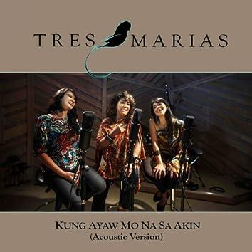 Kung Ayaw Mo Na Sa Akin (Acoustic Version)