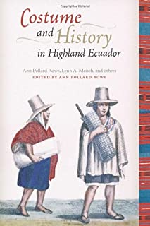 Costume and History in Highland Ecuador (Joe R. and Teresa Lozano Long Series in Latin American and Latino Art and Culture)