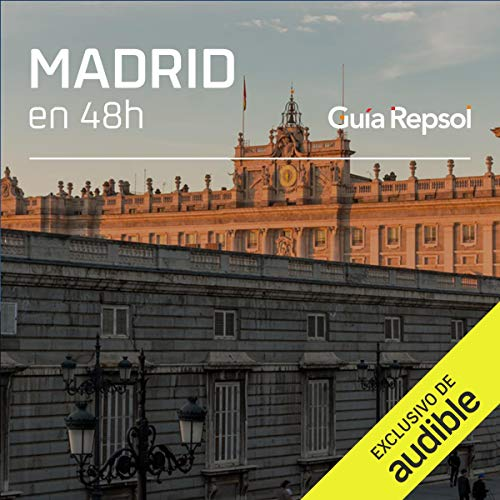 Madrid en 48 horas (Narración en Castellano) [Madrid in 48 Hours] Audiobook By Guía Repsol cover art