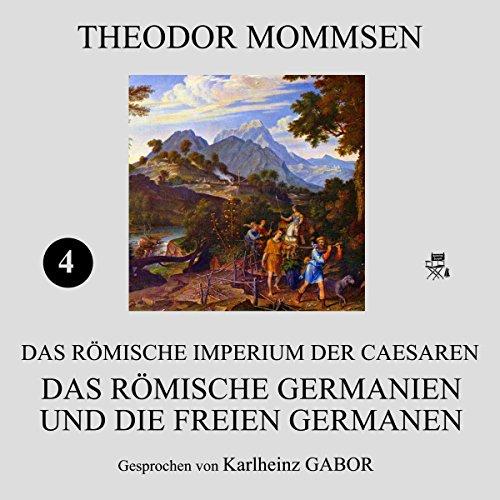 Couverture de Das römische Germanien und die freien Germanen