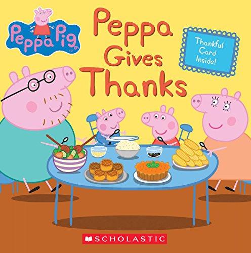 Peppa Gives Thanks (Peppa Pig)