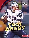 Tom Brady (Sports All-Stars (Lerner ™ Sports))
