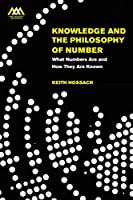Knowledge and the Philosophy of Number: What Numbers are and How they Are Known Front Cover
