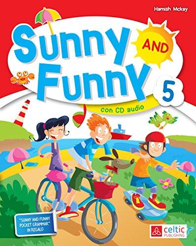 Sunny and Funny. Con CD Audio. Per la Scuola elementare: 5