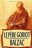 Le Père Goriot: édition originale et annotée