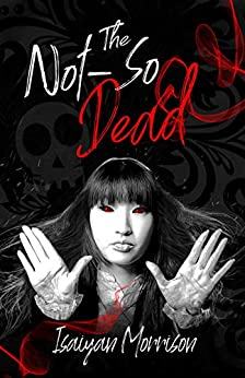 The Not-So Dead (The Dead Series Book 1) by [Isaiyan Morrison]