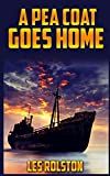 A Pea Coat Goes Home by Les Rolston (2015-07-15)