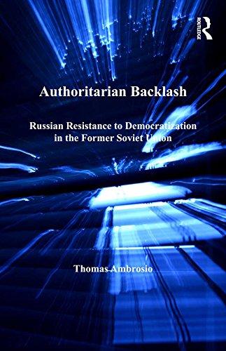 Authoritarian Backlash: Russian Resistance to Democratization in the Former Soviet Union (Post-Soviet Politics) (English Edition)