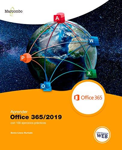 Aprender Office 365/2019 con 100 ejercicios prácticos (APRENDER...CON 100 EJERCICIOS PRÁCTICOS nº 1)