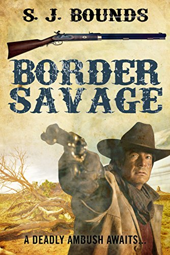 Border Savage by [S. J. Bounds]