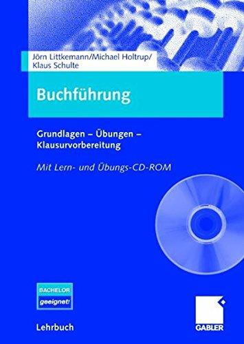 Buchführung mit Lern- und Übungs-CD-ROM. Grundlagen – Übungen – Klausurvorbereitung: Grundlagen - Übungen - Klausurvorbereitung. Mit Lern- und Übungs-CD-ROM