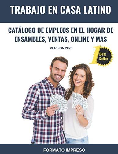 Trabajo en Casa Latino: Catálogo De Empleos En El Hogar De Ensambles, Ventas, Online Y Mas (Versión 2020): 1