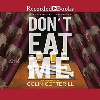 Don't Eat Me     A Dr. Siri Paiboun Mystery              Autor:                                                                                                                                 Colin Cotterill                               Sprecher:                                                                                                                                 Clive Chafer                      Spieldauer: 7 Std. und 57 Min.     9 Bewertungen     Gesamt 4,9
