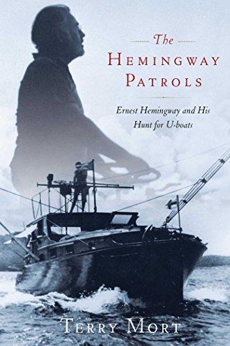 The Hemingway Patrols: Ernest Hemingway and His Hunt for U-Boats (English Edition)