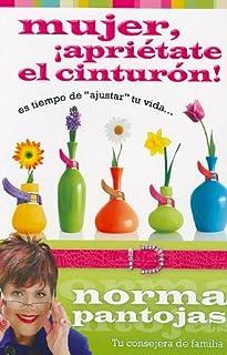 Mujer, Aprietate el Cinturon! (Spanish Edition)