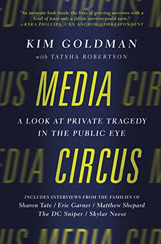 Media Circus: A Look at Private Tragedy in the Public Eye (English Edition)