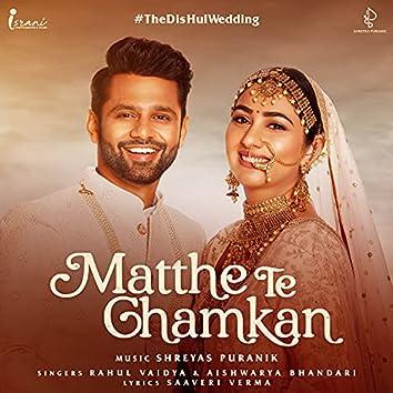 Matthe Te Chamkan (#TheDisHulwedding)