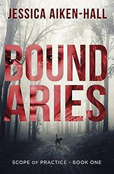 Boundaries (Scope of Practice Book 1) by [Jessica Aiken-Hall]