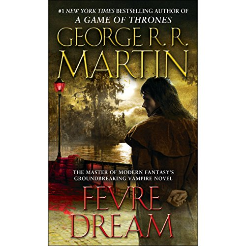 Fevre Dream                   By:                                                                                                                                 George R. R. Martin                               Narrated by:                                                                                                                                 Ron Donachie                      Length: 13 hrs and 32 mins     1,382 ratings     Overall 4.5
